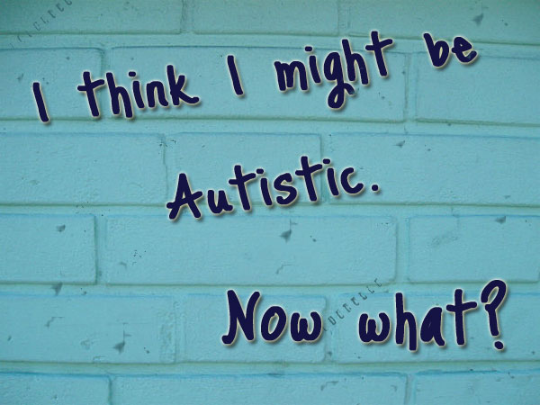 Do you think i am autistic?