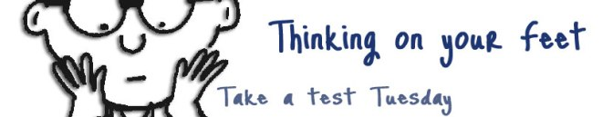 Thinking on your Feet: A Trio of Cognitive Tests