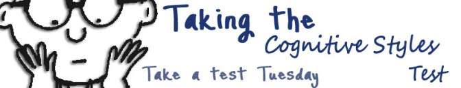 Taking the Cognitive Style Test